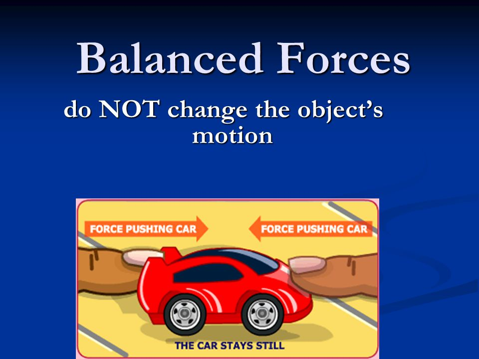 do NOT change the object's motion