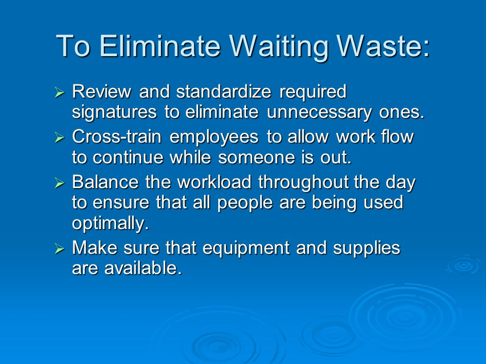 To Eliminate Waiting Waste: