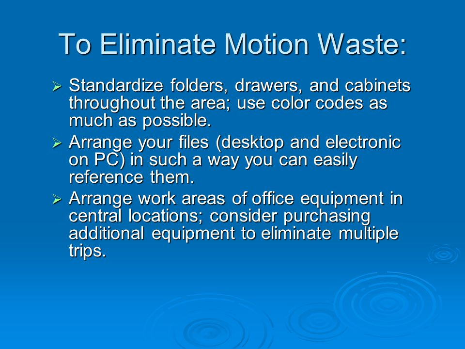 To Eliminate Motion Waste: