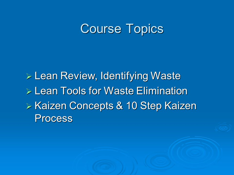 Course Topics Lean Review, Identifying Waste