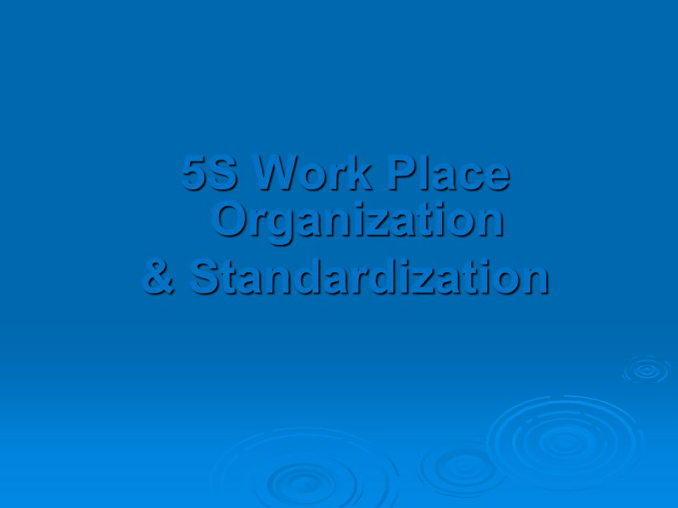 5S Work Place Organization & Standardization