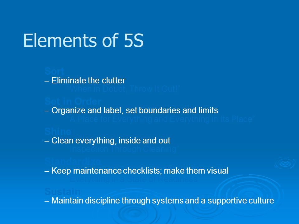 Elements of 5S Sort – Eliminate the clutter When in Doubt, Throw It Out!