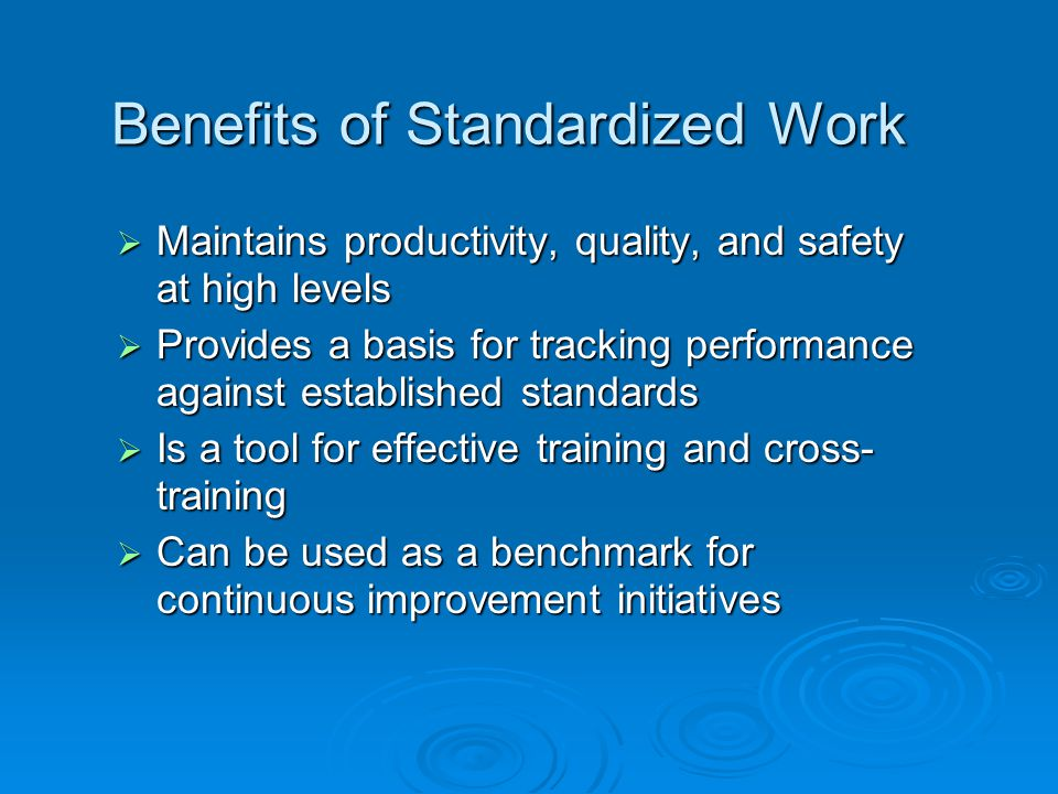 Benefits of Standardized Work