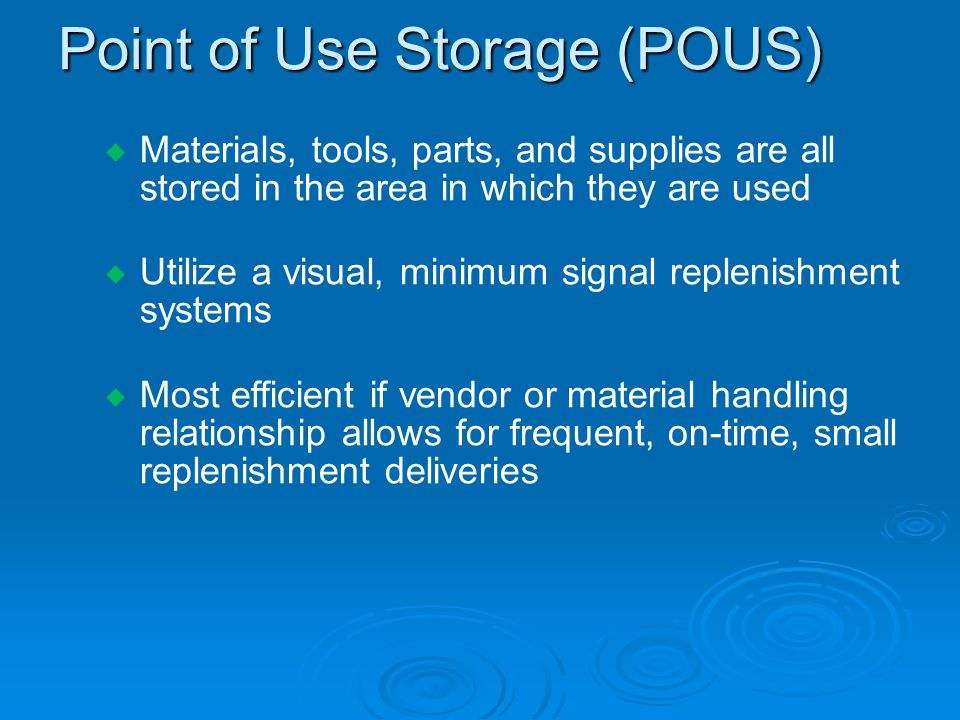 Point of Use Storage (POUS)