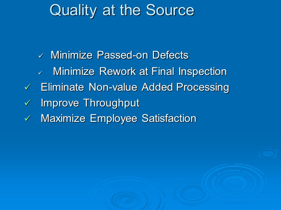 Quality at the Source Minimize Passed-on Defects