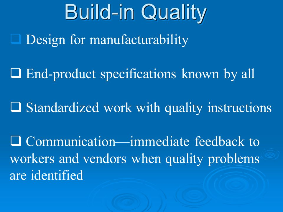 Build-in Quality Design for manufacturability