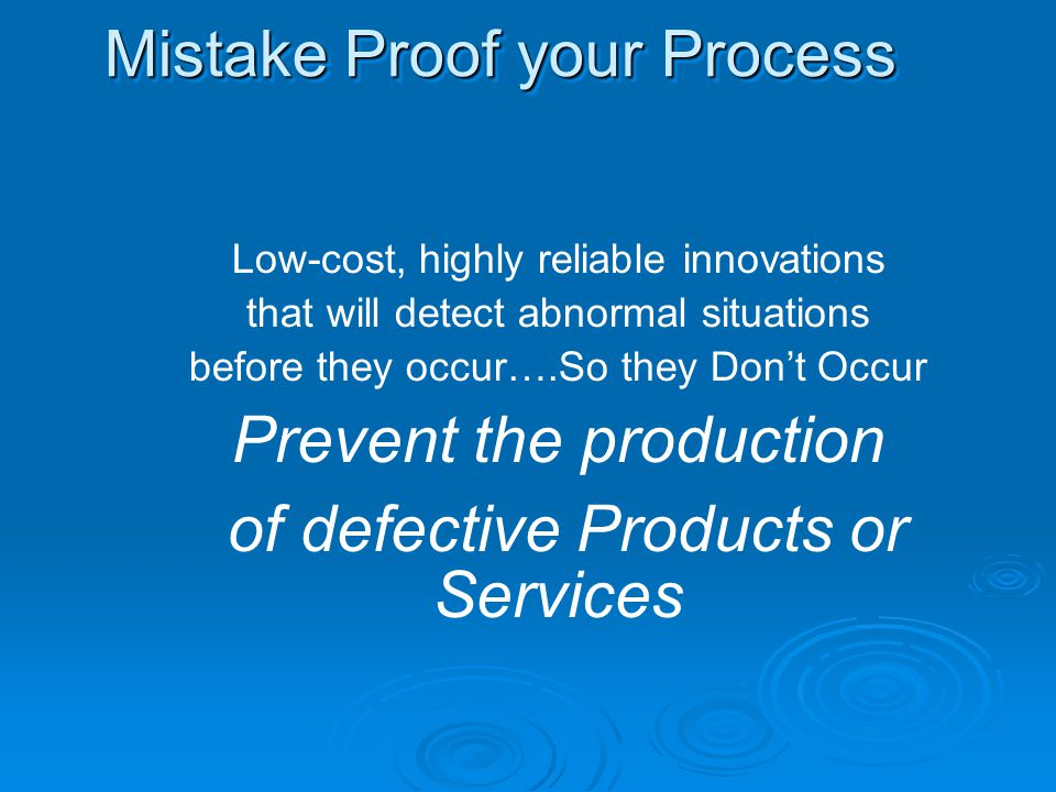 Mistake Proof your Process