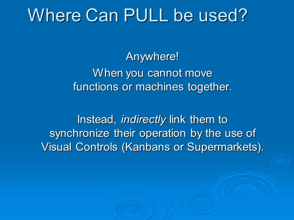 Where Can PULL be used