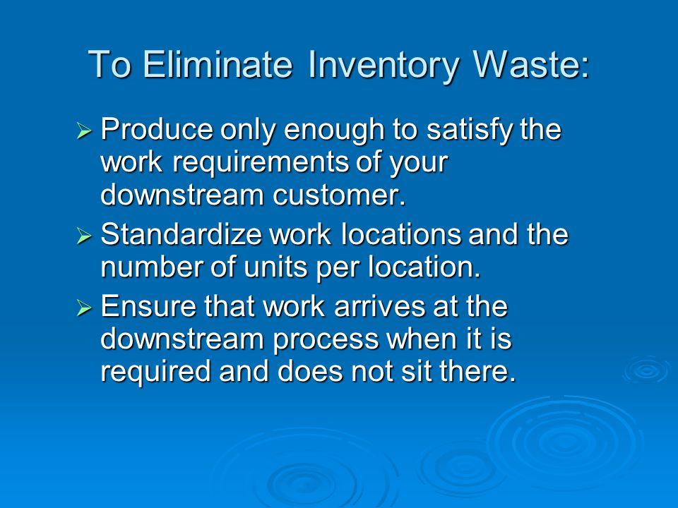 To Eliminate Inventory Waste: