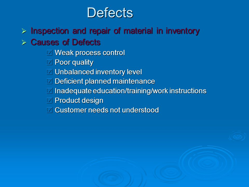 Defects Inspection and repair of material in inventory