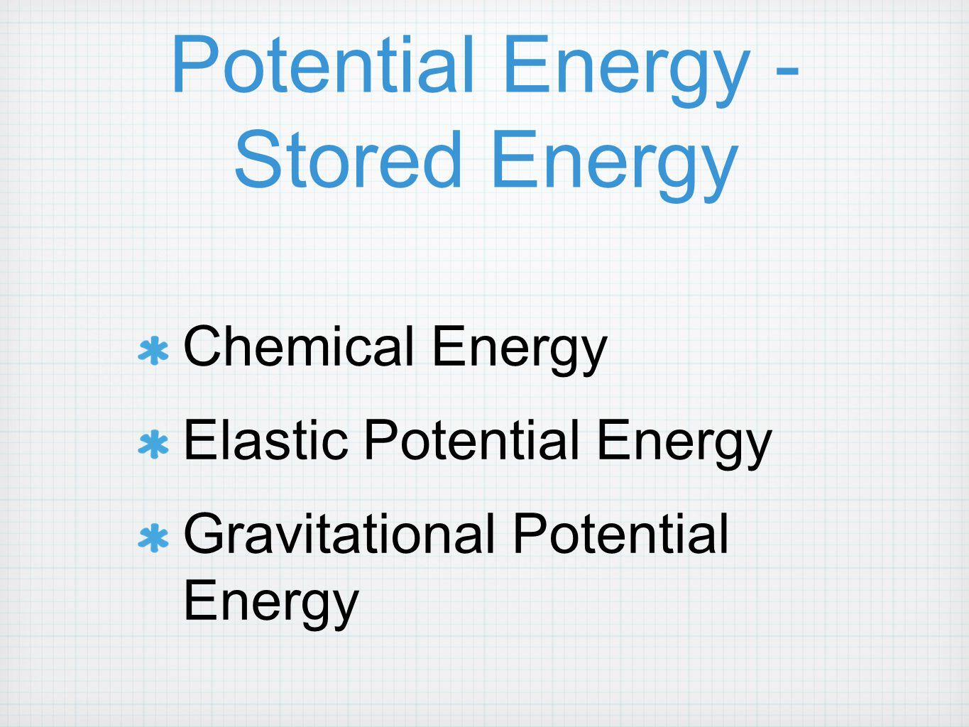Potential Energy - Stored Energy
