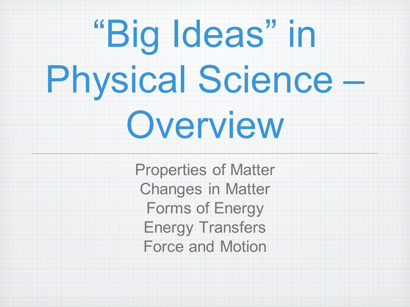 Big Ideas in Physical Science – Overview