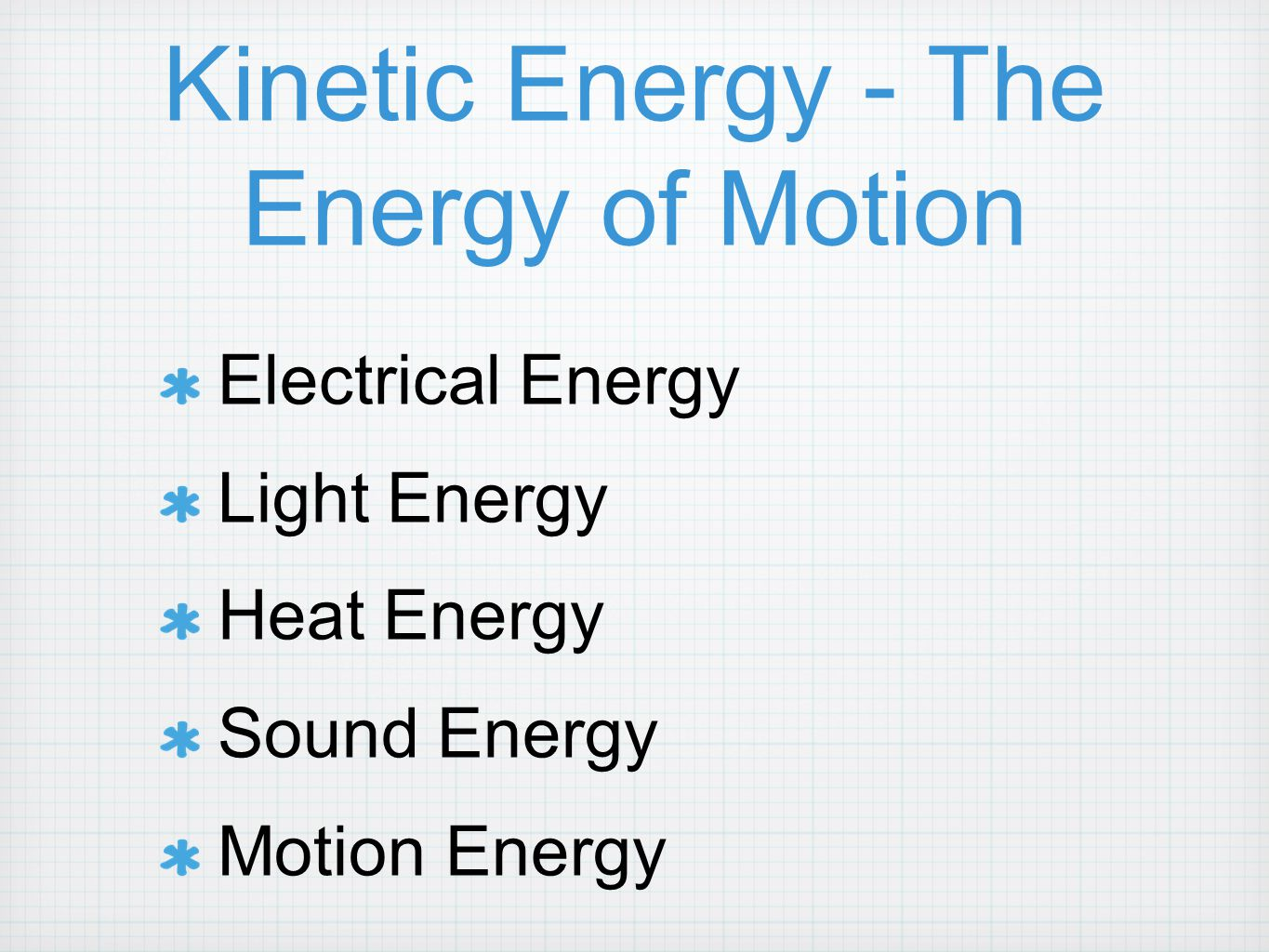 Kinetic Energy - The Energy of Motion