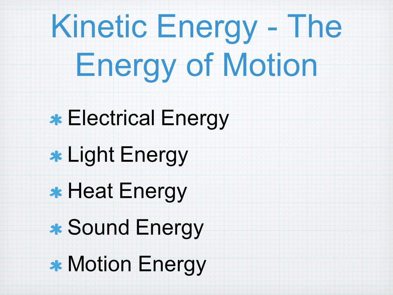 Kinetic Energy - The Energy of Motion