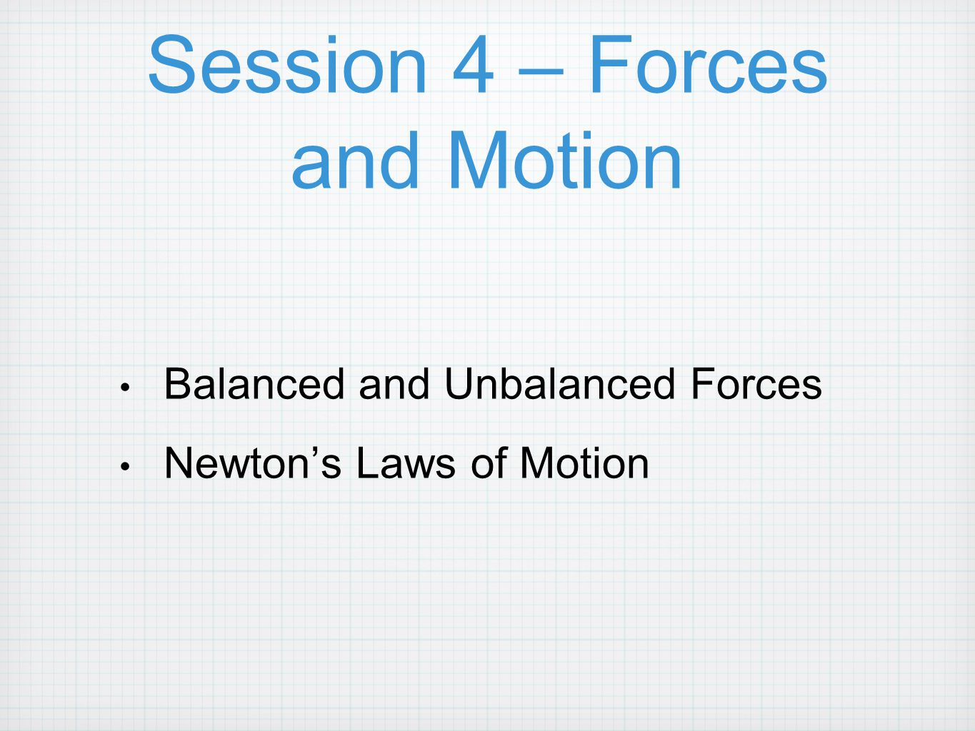 Session 4 – Forces and Motion