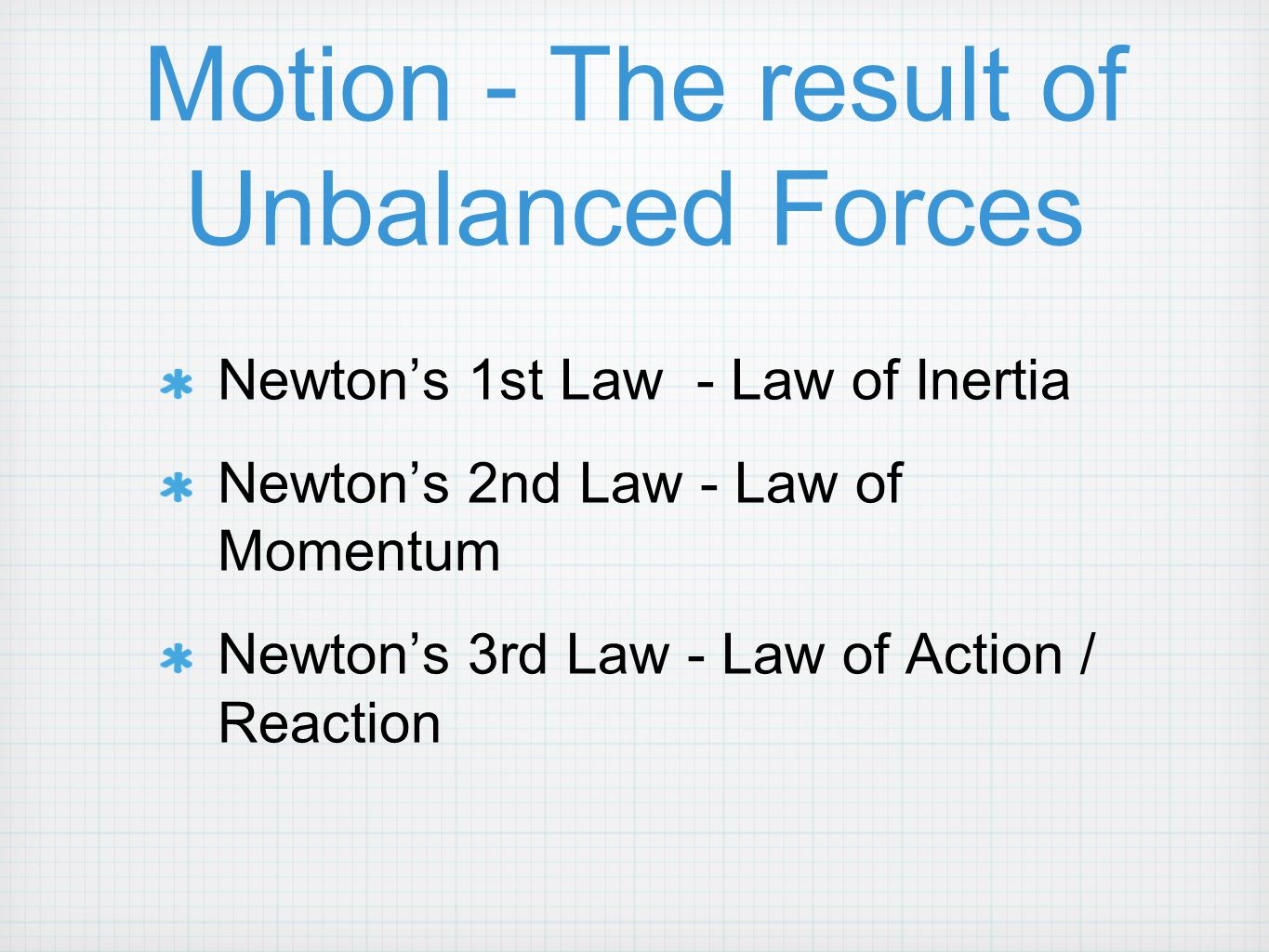 Motion - The result of Unbalanced Forces