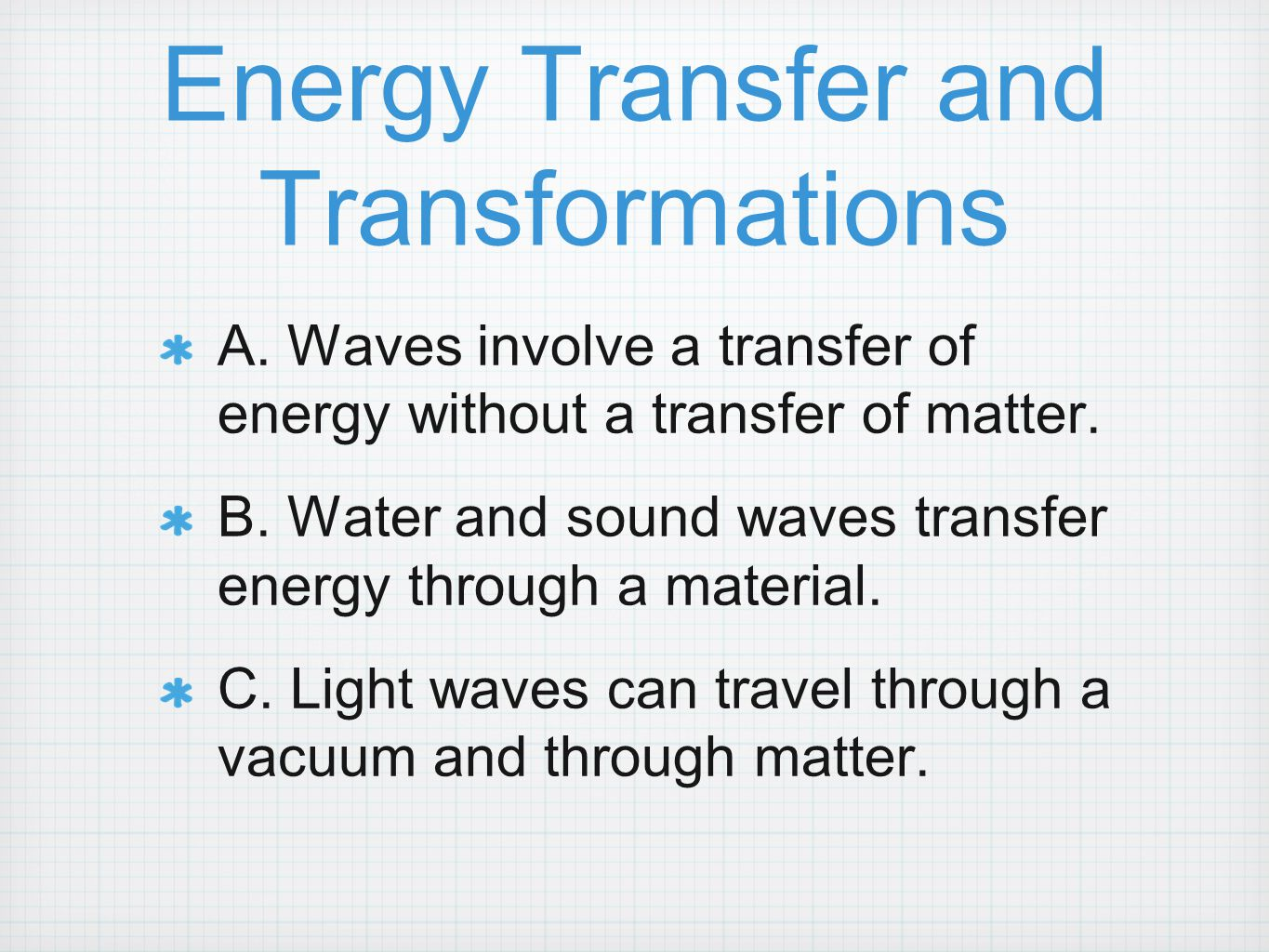 Energy Transfer and Transformations