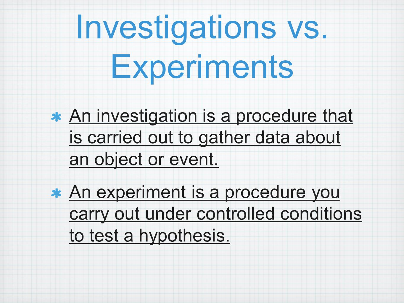 Investigations vs. Experiments