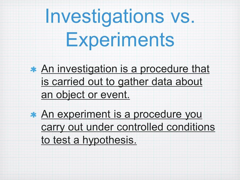 Investigations vs. Experiments