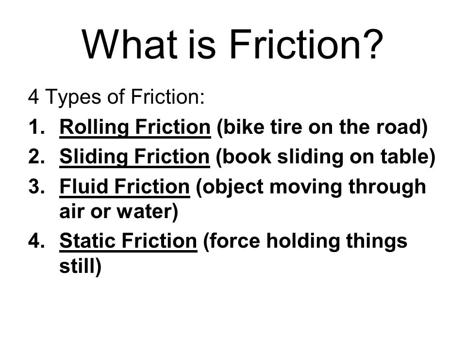What is Friction 4 Types of Friction: