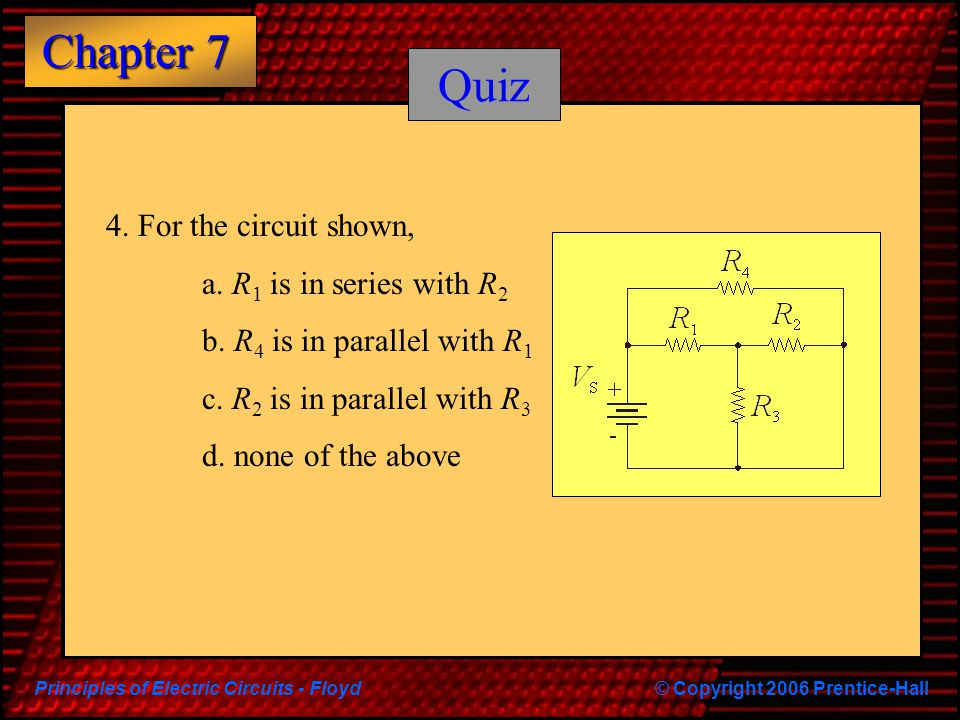 Quiz 4. For the circuit shown, a. R1 is in series with R2