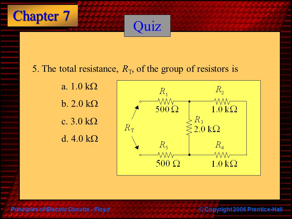 Quiz 5. The total resistance, RT, of the group of resistors is