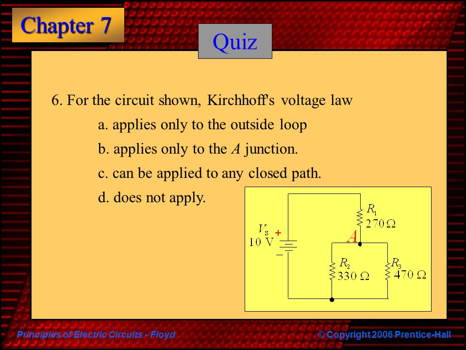 Quiz 6. For the circuit shown, Kirchhoff s voltage law