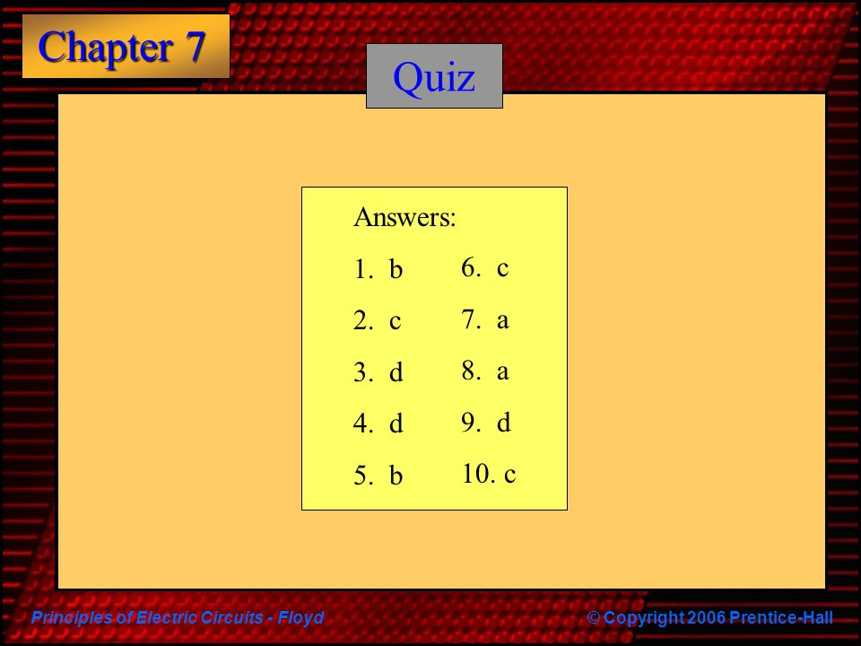 Quiz Answers: 1. b 2. c 3. d 4. d 5. b 6. c 7. a 8. a 9. d 10. c