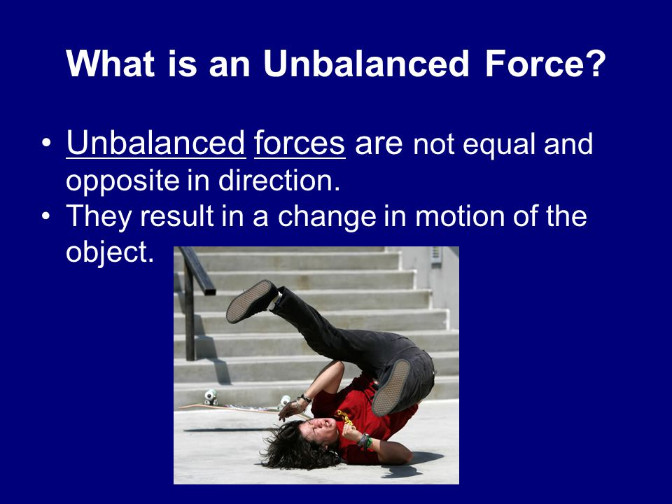 What is an Unbalanced Force