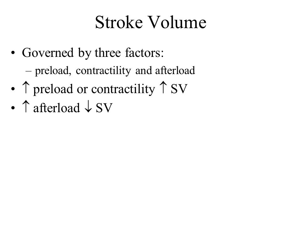Stroke Volume Governed by three factors: