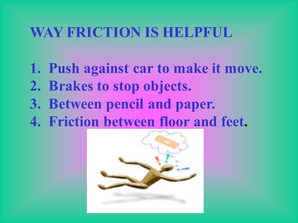 WAY FRICTION IS HELPFUL