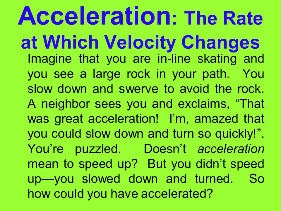 Acceleration: The Rate at Which Velocity Changes