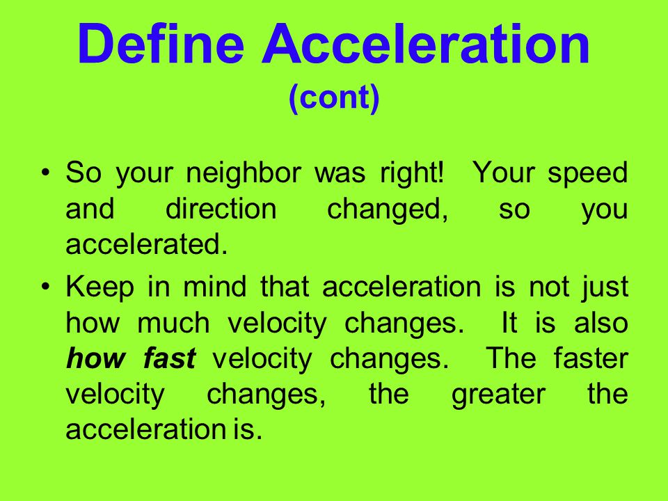 Define Acceleration (cont)