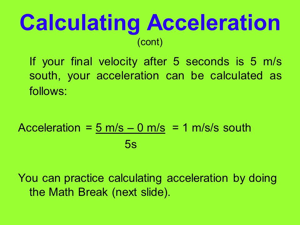 Calculating Acceleration (cont)