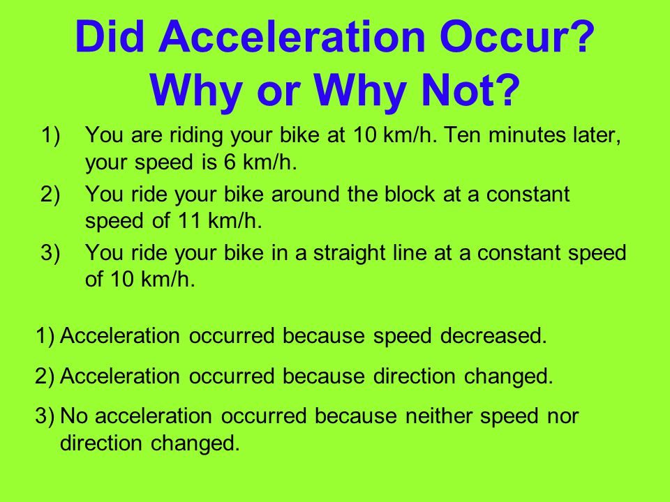 Did Acceleration Occur Why or Why Not