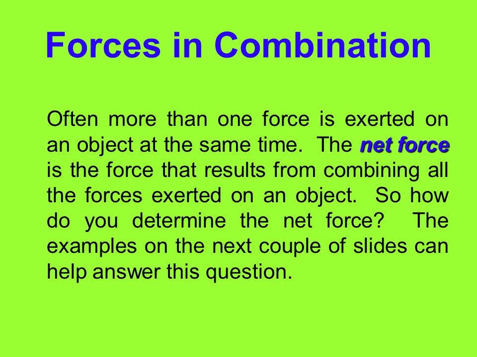 Forces in Combination