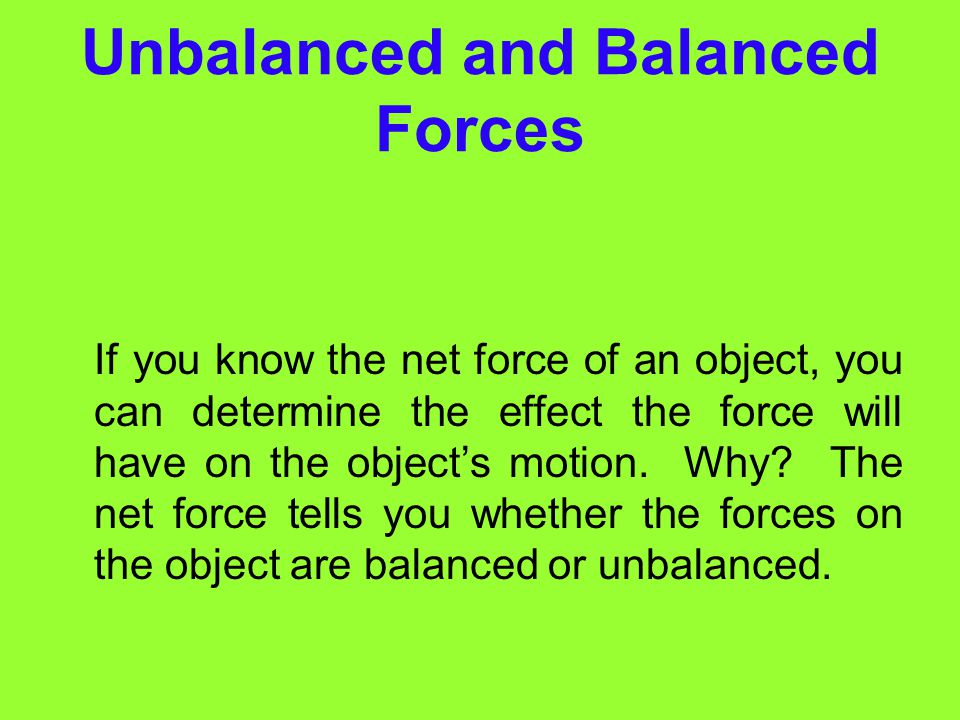 Unbalanced and Balanced Forces