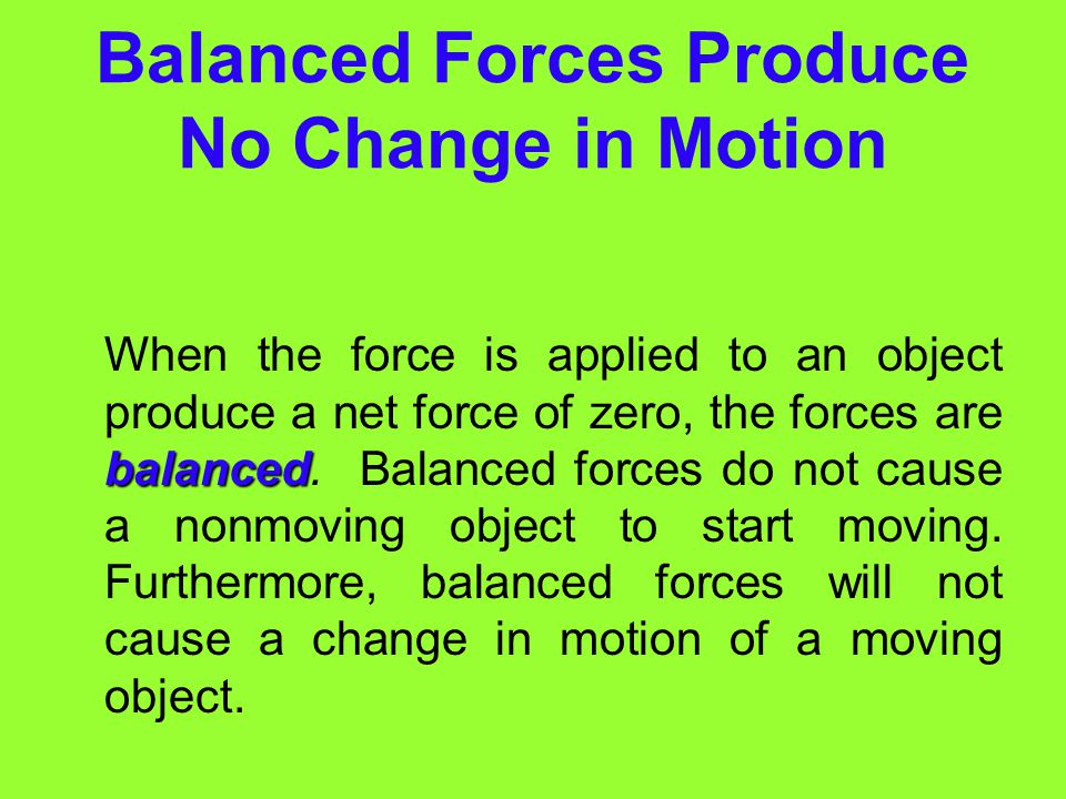 Balanced Forces Produce No Change in Motion