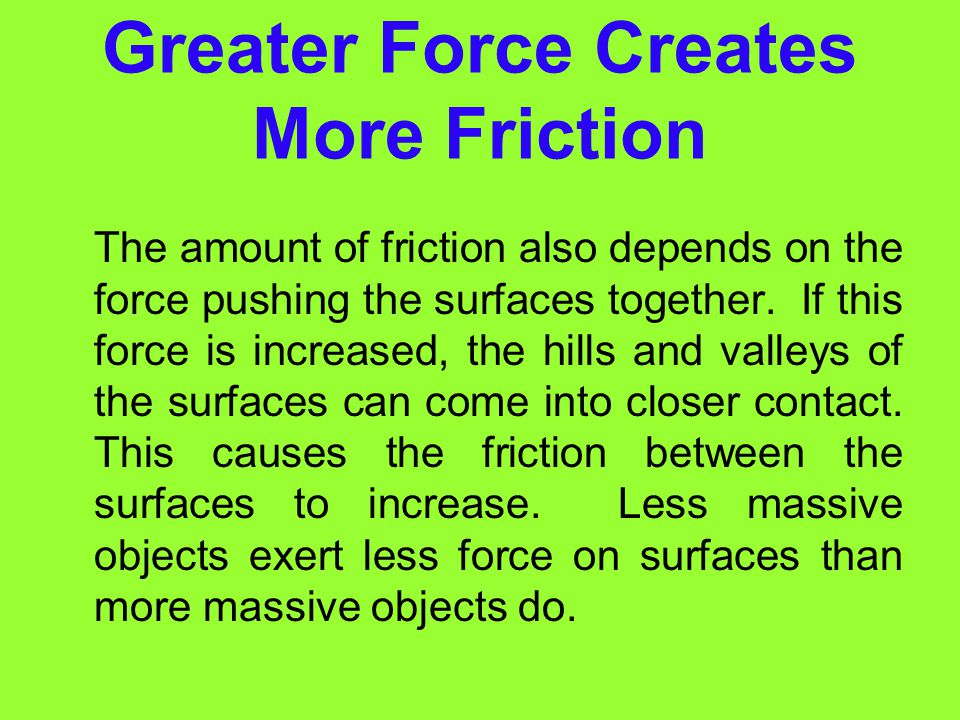 Greater Force Creates More Friction