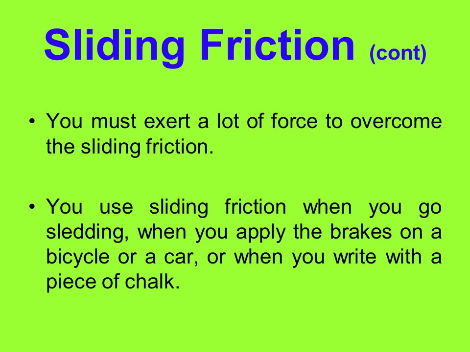 Sliding Friction (cont)