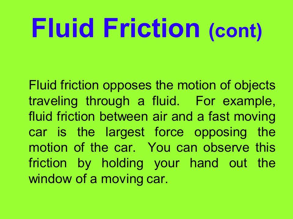 Fluid Friction (cont)