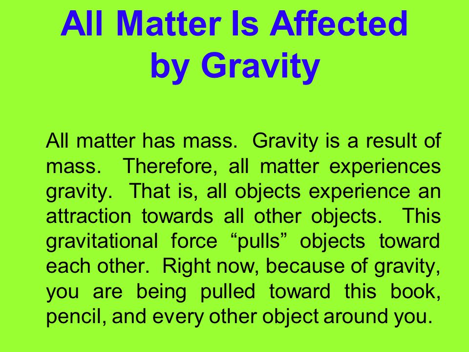 All Matter Is Affected by Gravity