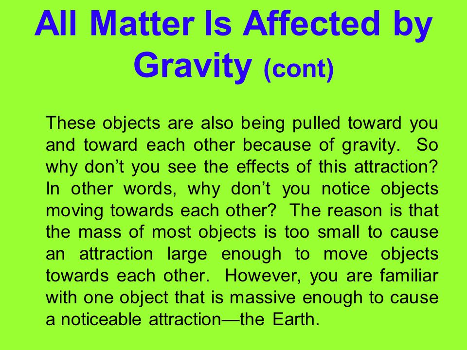 All Matter Is Affected by Gravity (cont)