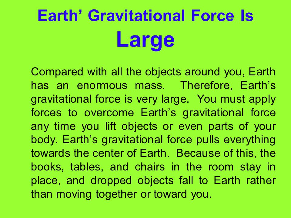 Earth' Gravitational Force Is Large
