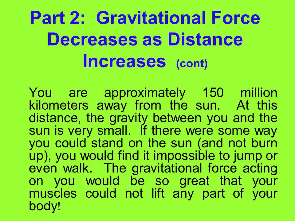 Part 2: Gravitational Force Decreases as Distance Increases (cont)
