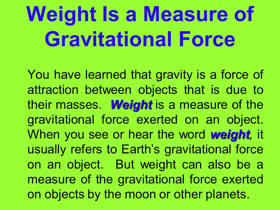 Weight Is a Measure of Gravitational Force