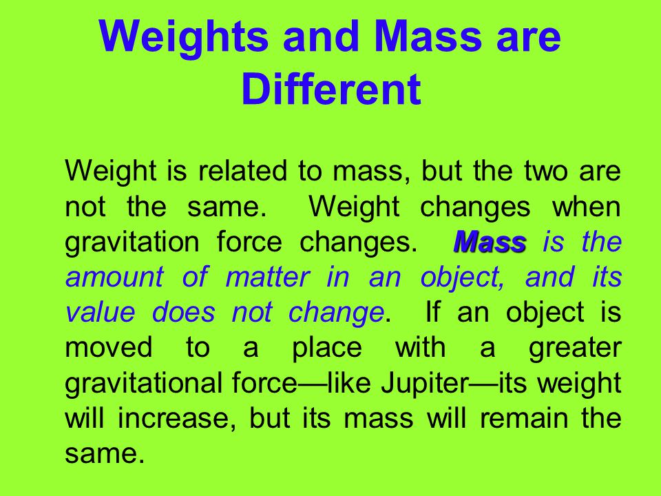 Weights and Mass are Different