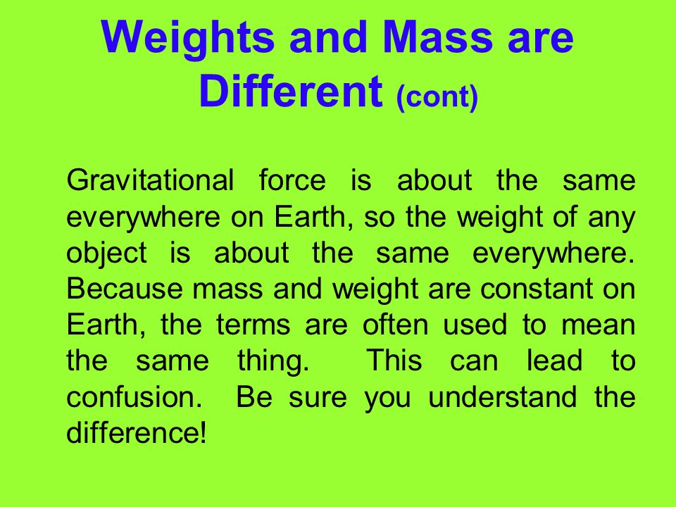 Weights and Mass are Different (cont)