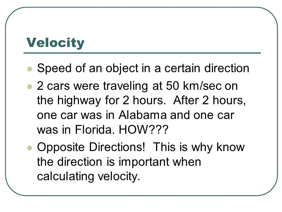 Velocity Speed of an object in a certain direction