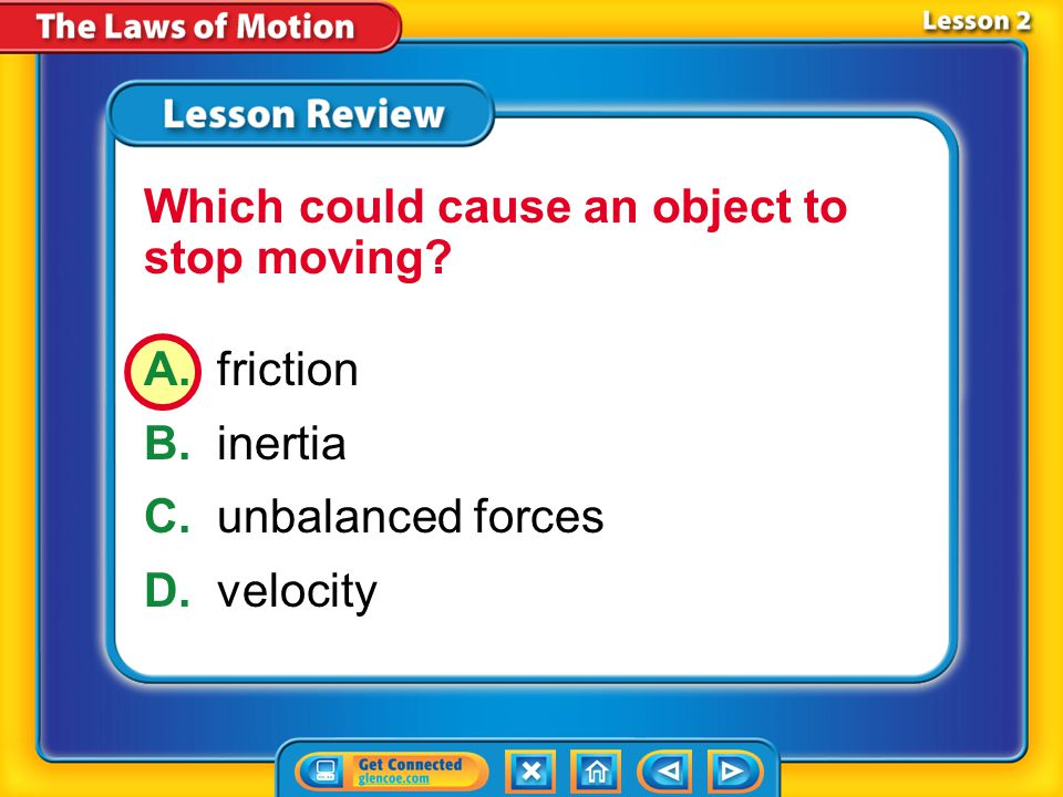Which could cause an object to stop moving